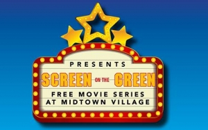 """Screen on the Green"" is Back: Free movies at Midtown Village"